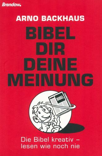 Bibel dir deine Meinung