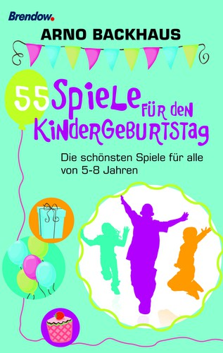 55 spiele f r den kindergeburtstag spieleb cher spiele arno backhaus. Black Bedroom Furniture Sets. Home Design Ideas
